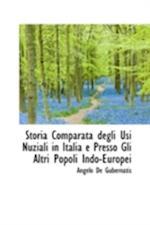 Storia Comparata Degli Usi Nuziali in Italia E Presso Gli Altri Popoli Indo-Europei af Angelo De Gubernatis