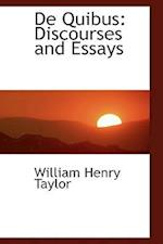 De Quibus: Discourses and Essays af William Henry Taylor