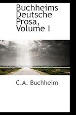 Buchheims Deutsche Prosa, Volume I