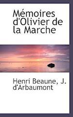 M Moires D'Olivier de La Marche af Henri Beaune