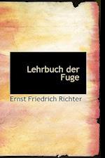 Lehrbuch Der Fuge af Ernst Friedrich Richter