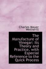 The Manufacture of Vinegar af Charles Mayer Wetherill