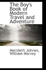 The Boy's Book of Modern Travel and Adventure af Merideth Johnes