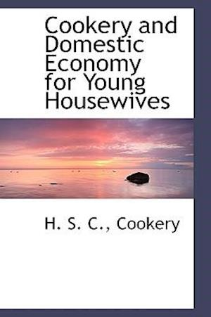 Cookery and Domestic Economy for Young Housewives