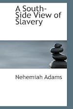 A South-Side View of Slavery af Nehemiah Adams