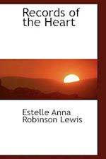 Records of the Heart af Estelle Anna Robinson Lewis