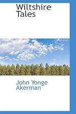 Wiltshire Tales af John Yonge Akerman