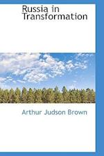 Russia in Transformation af Arthur Judson Brown