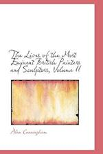 The Lives of the Most Eminent British Painters and Sculptors, Volume II af Alan Cunningham
