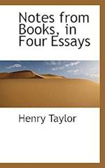Notes from Books, in Four Essays