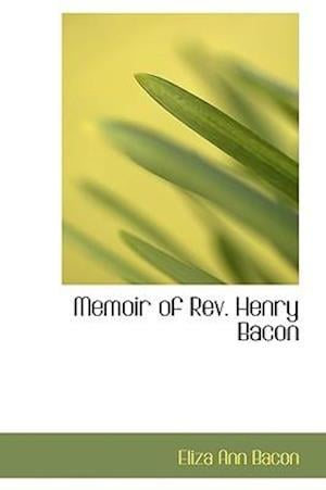 Memoir of Rev. Henry Bacon