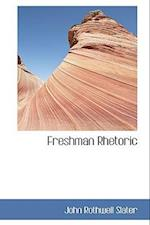 Freshman Rhetoric af John Rothwell Slater