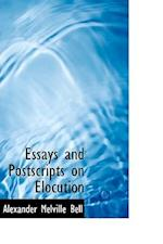 Essays and Postscripts on Elocution af Alexander Melville Bell