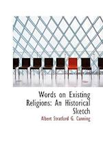 Words on Existing Religions af Albert Stratford G. Canning