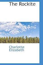 The Rockite af Charlotte Elizabeth
