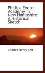 Phillips Exeter Academy in New Hampshire af Charles Henry Bell