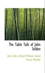 The Table Talk of John Selden af John Selden