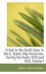A Visit to the South Seas: In the U. States Ship Vincennes, During the Years 1829 and 1830, Volume I