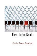 First Latin Book af Charles Dexter Cleveland
