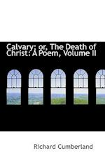Calvary; Or, the Death of Christ af Richard Cumberland