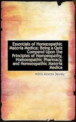 Essentials of Homopathic Materia Medica: Being a Quiz Compend Upon the Principles of Homoeopathy, H