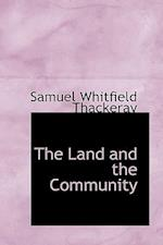 The Land and the Community af Samuel Whitfield Thackeray