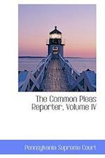 The Common Pleas Reporter, Volume IV