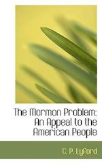 The Mormon Problem: An Appeal to the American People