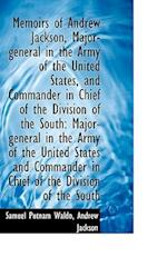 Memoirs of Andrew Jackson, Major-General in the Army of the United States, and Commander in Chief of af Samuel Putnam Waldo