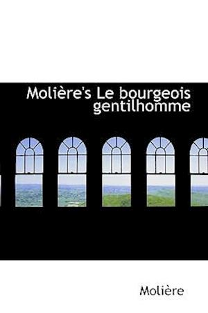 Moli Re's Le Bourgeois Gentilhomme