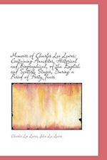 Memoirs of Charles Lee Lewes: Containing Anecdotes, Historical and Biographical, of the English and
