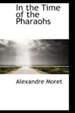 In the Time of the Pharaohs