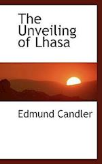 The Unveiling of Lhasa af Edmund Candler