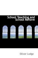 School Teaching and School Reform af Oliver Lodge