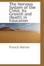 The Nervous System of the Child af Francis Warner