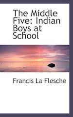 The Middle Five af Francis La Flesche