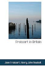 Froissart in Britain af Jean Froissart