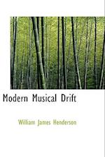 Modern Musical Drift af William James Henderson