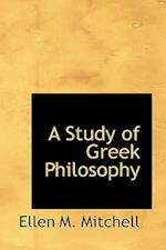 A Study of Greek Philosophy af Ellen M. Mitchell