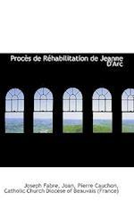 Proc?'s de R Habilitation de Jeanne D'Arc af Joseph Fabre