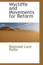 Wycliffe and Movements for Reform af Reginald Lane Poole