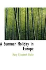 A Summer Holiday in Europe