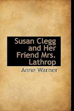 Susan Clegg and Her Friend Mrs. Lathrop af Anne Warner