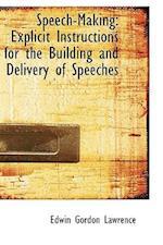 Speech-Making af Edwin Gordon Lawrence