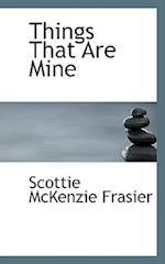 Things That Are Mine af Scottie Mckenzie Frasier