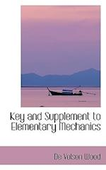 Key and Supplement to Elementary Mechanics af De Volson Wood
