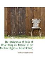 The Declaration of Paris of 1856 af Thomas Gibson Bowles