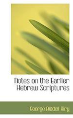 Notes on the Earlier Hebrew Scriptures af George Biddell Airy