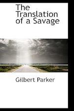 The Translation of a Savage