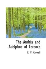 The Andria and Adelphoe of Terence af E. P. Crowell